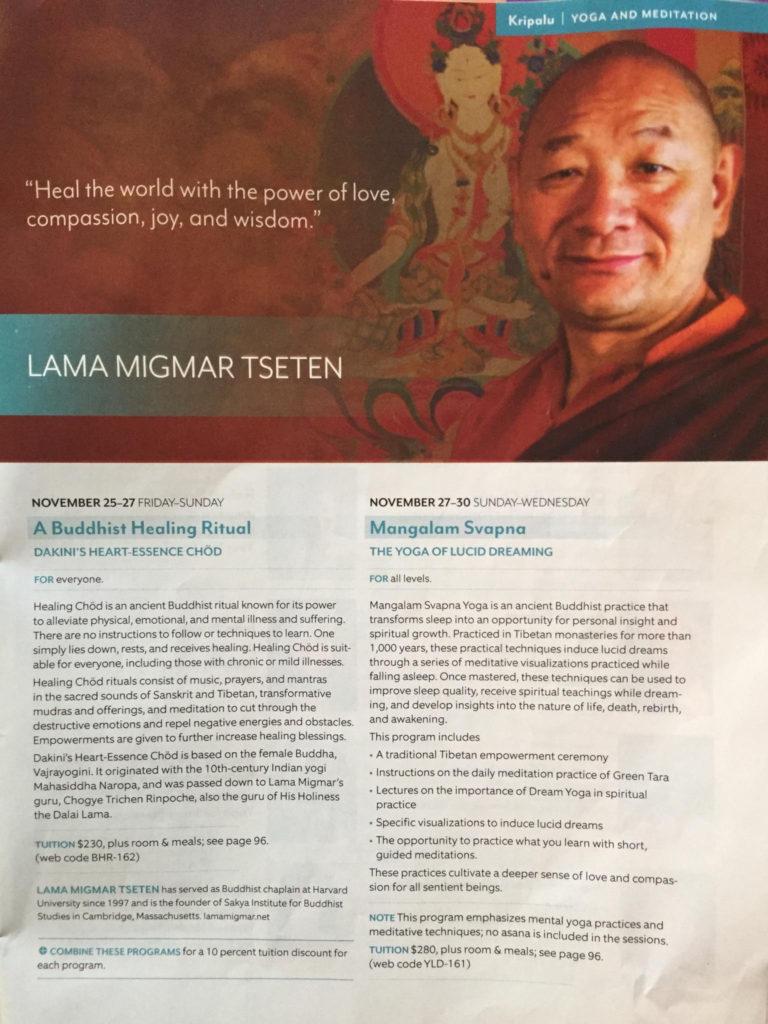 Lama Migmar's workshops at Kripalu: A Buddhist Healing Ritual - Dakini's Heart Essence Chod and Mangalam Svapna - The Yoga of Lucid Dreaming