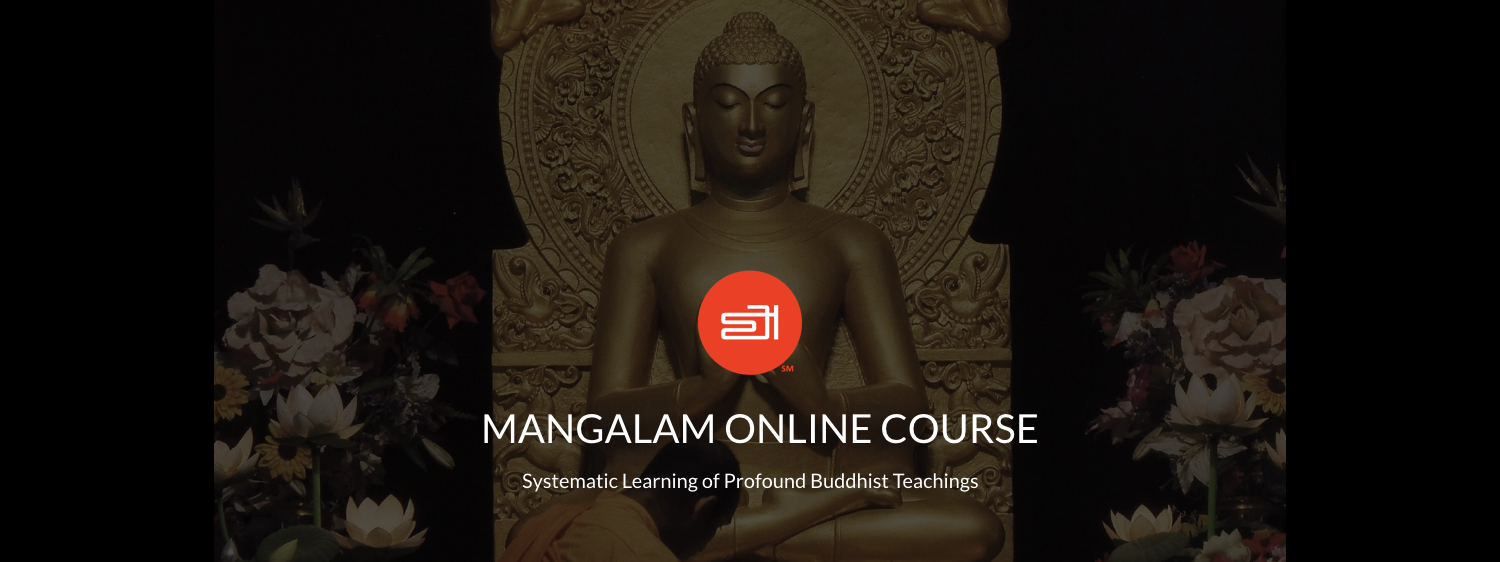 Mangalam Online Course (mangalamonlinecourse.com) - Systematic Learning of Profound Buddhist Teachings